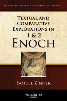 Textual and Comparative Explorations in 1 & 2 Enoch